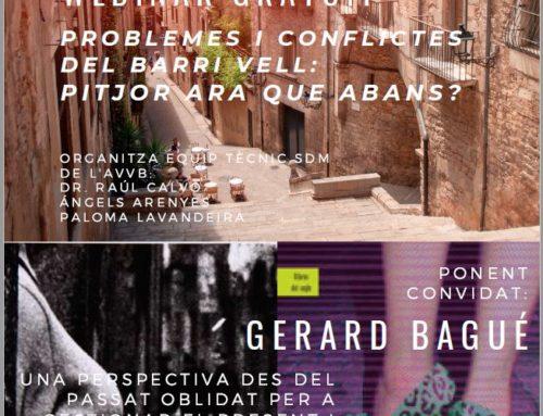 """WEBINAR """"LA GIRONA PECADORA"""": PROBLEMES I CONFLICTES DEL BARRI VELL: PITJOR ARA QUE ABANS?""""(AVVBV-GERARD BAGUÉ) 28/05/2021"""