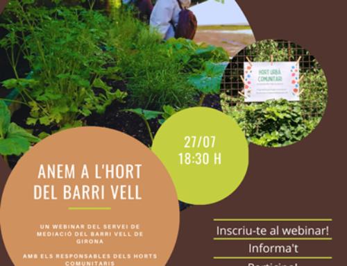 """WEBINAR """" JUNTS PER COHESIONAR LA COMUNITAT: ANEM A L'HORT DEL BARRI VELL!!"""" 27/07/2021"""
